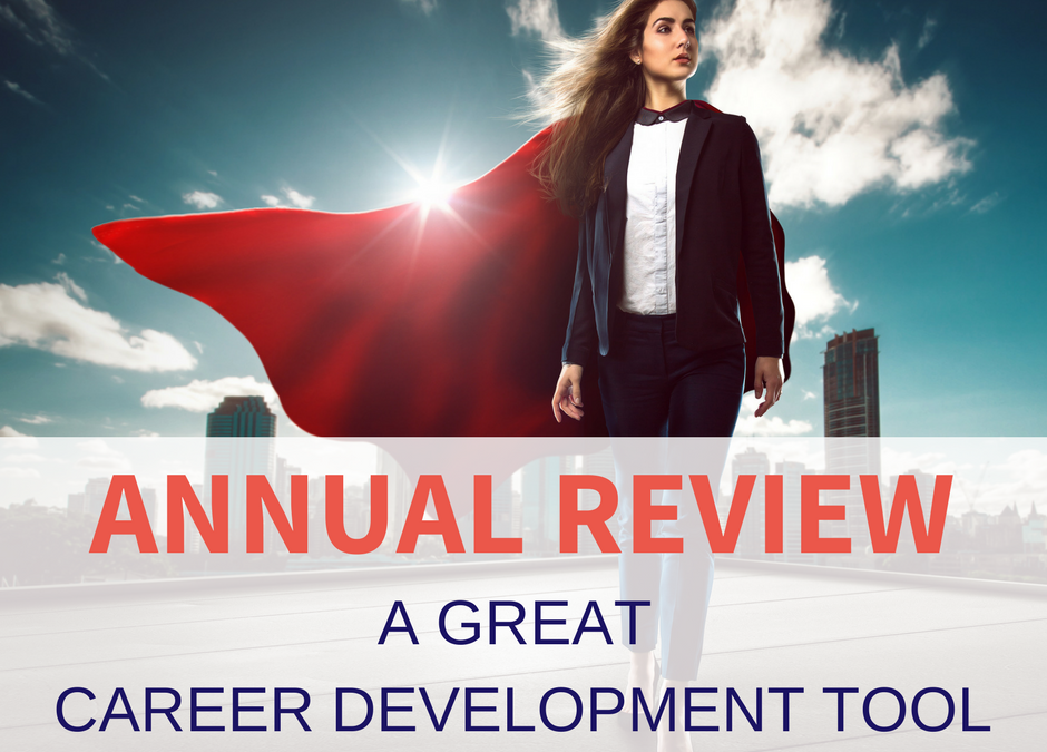 Annual Performance Reviews – a great career development tool