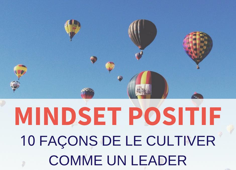 10 façons de développer un mindset positif