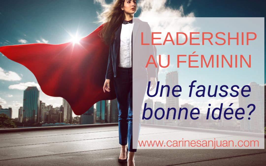 leadership au féminin une mauvaise bonne idée